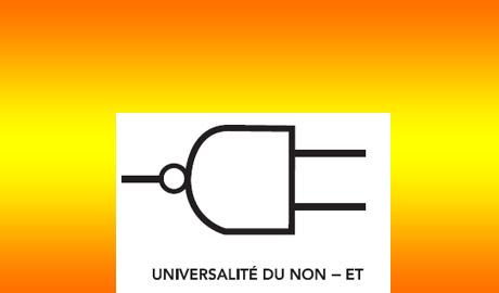 NOR & NAND Ou l'universalité du NON-ET